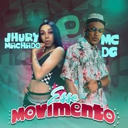 Baixar Música Esse Movimento Megatron Jhury Machado e MC DG