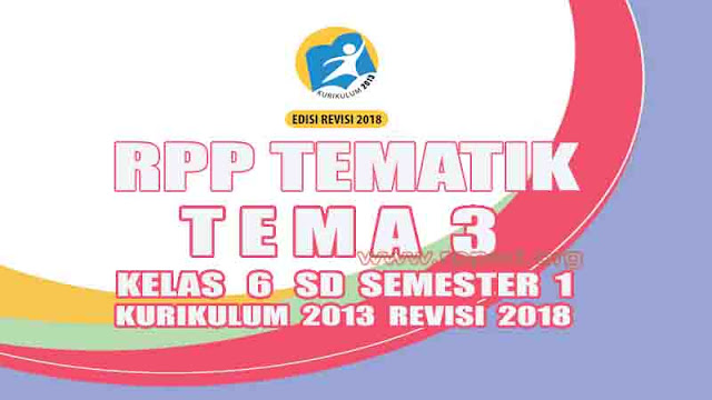RPP K13 Kelas 6 SD Kurikulum 2013 Revisi 2018