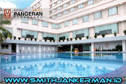 Lowongan Kerja Hotel Pangeran Pekanbaru Februari 2018