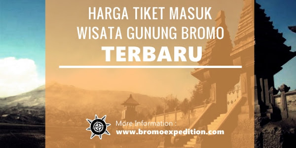 Harga Tiket Masuk Bromo Terbaru 2017