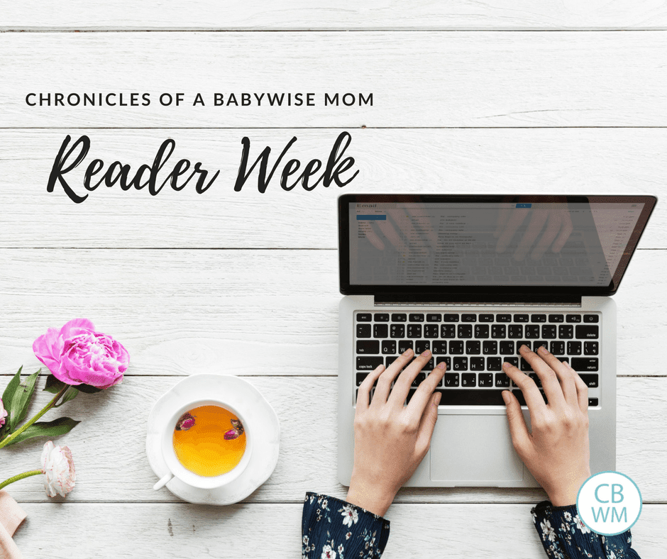 Chronicles of a Babywise Mom Reader Week 2018