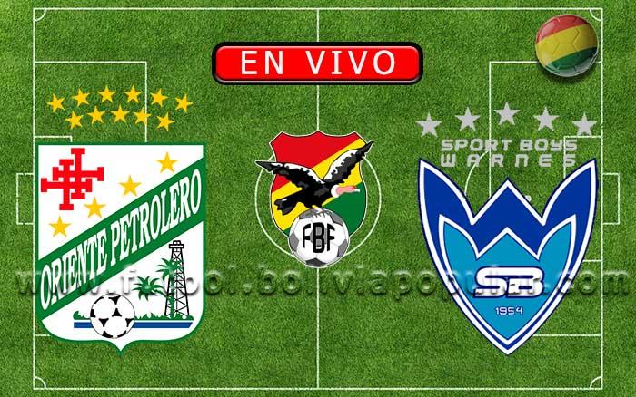 【En Vivo】Oriente Petrolero vs. Sport Boys - Torneo Clausura 2019