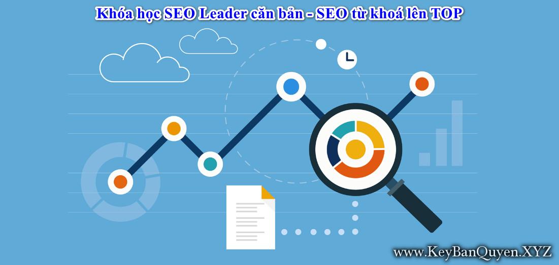 Khóa học SEO Leader căn bản - SEO từ khoá lên TOP