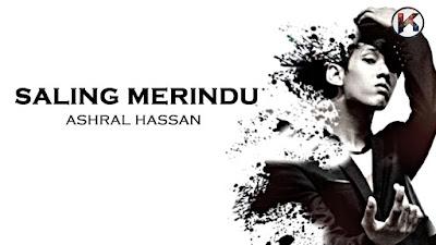Lirik Lagu Saling Merindu - Ashral Hassan