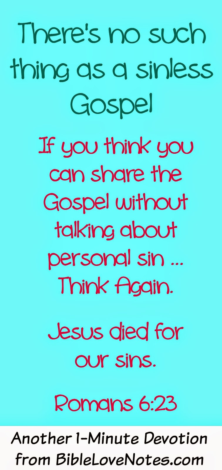 Jesus died for sins, the Gospel is about sin and redemption, sin is a necessary part of the Gospel