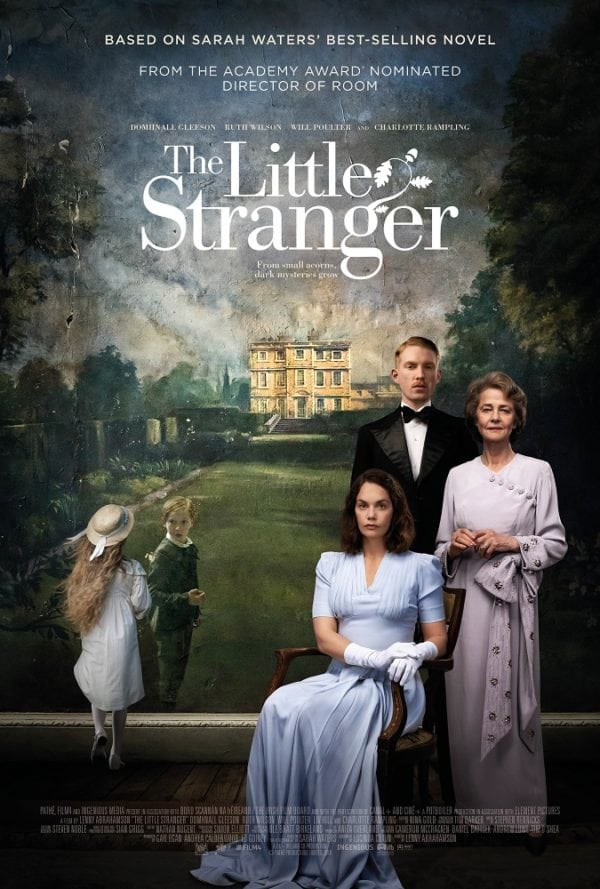 Movie Poster for The Little Stranger starring Domhnall Gleeson, Ruth Wilson and Charlotte Rampling based on the book by Sarah Waters