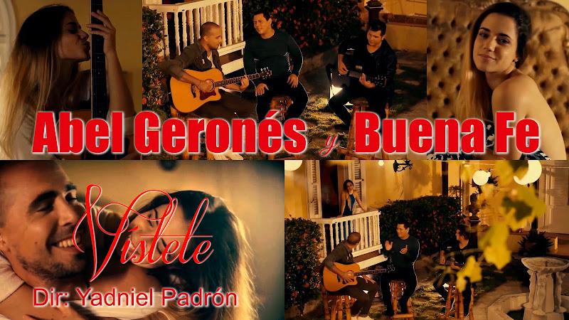 Abel Geronés & Buena Fe - ¨Vístete¨- Videoclip - Dirección: Yadniel Padrón. Portal del Vídeo Clip Cubano