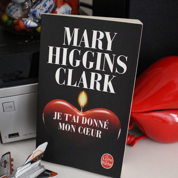 Je t'ai donné mon coeur de Mary Higgins Clark