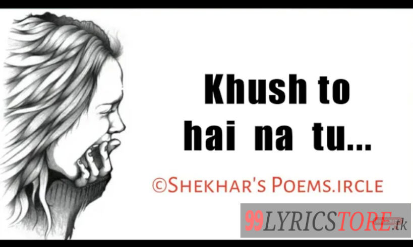 """Khush To Hai Na Tu"" 
