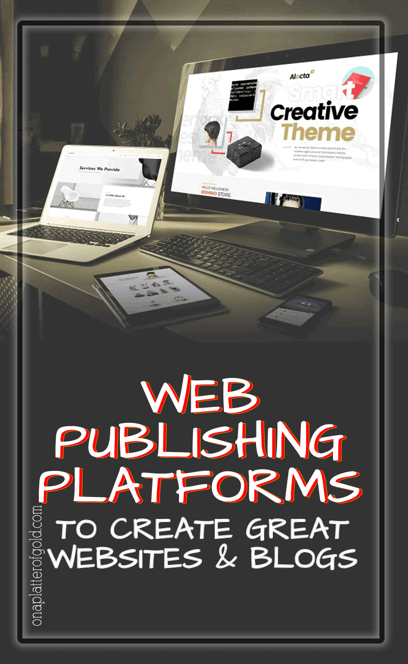 10+ Powerful Web Publishing Platforms And Tools You Can Use To Easily Build Small Business Websites