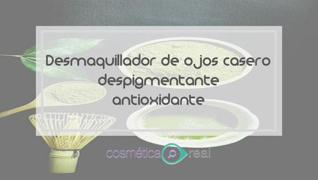 Desmaquillador de ojos casero despigmentante  antioxidante