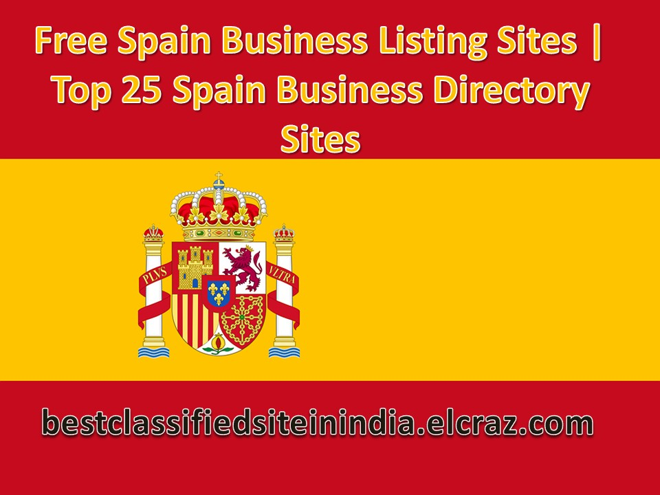 Free Spain Business Listing Sites | Top 25 Spain Business