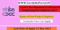Centre Development of Advanced Computing Recruitment 2017– Project Engineer, Project Associate