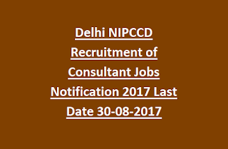 Delhi NIPCCD Recruitment of Consultant Jobs Notification 2017 Last Date 30-08-2017