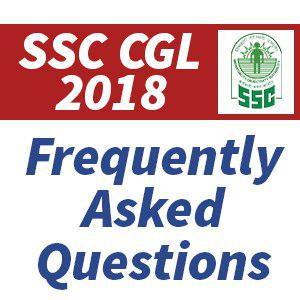 Frequently Asked Questions For SSC CGL 2018 Examination
