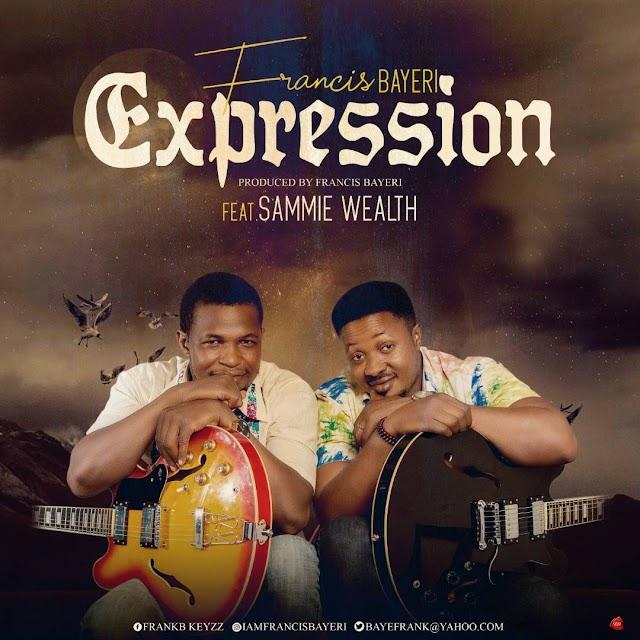 Audio:Francis Bayeri Ft Sammy-Expression