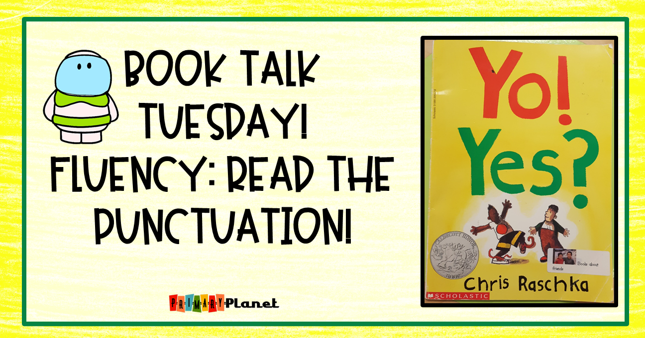 Book Talk Tuesday: Yo! Yes?  A perfect mentor text for teaching Read the Punctuation during your fluency instruction!