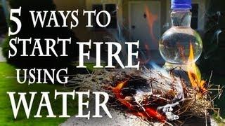 5 способів почати вогонь, використовуючи воду