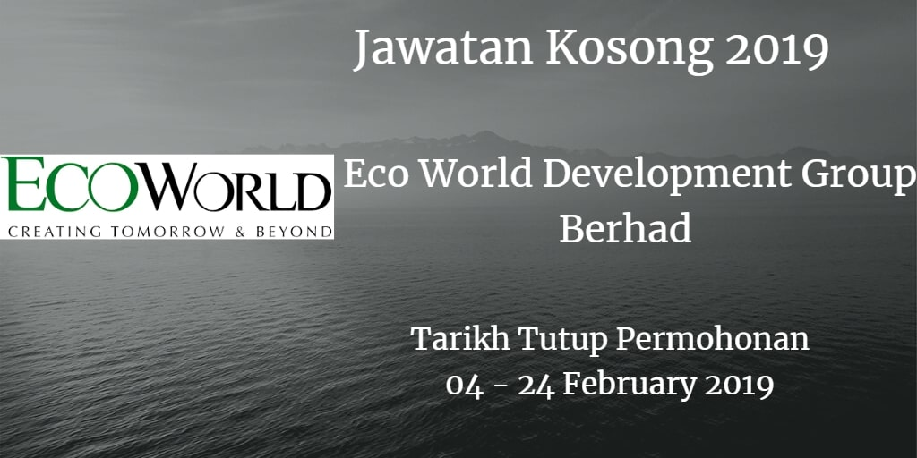 Jawatan Kosong Eco World Development Group Berhad 04 - 24 February 2019
