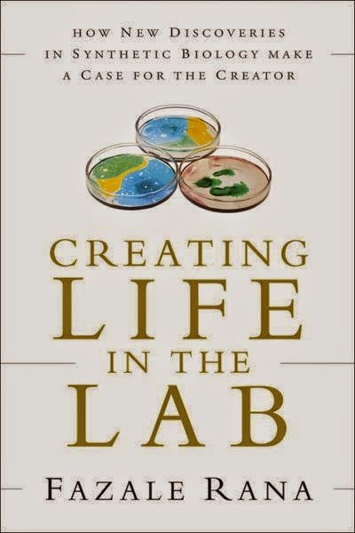 "Book Review: ""Creating Life In The Lab"" by Dr. Fazale (Fuz) Rana of Reaosns to Believe (reasons.org)"