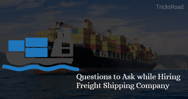 10 Questions You Need to Ask When Hiring a Freight Shipping Company