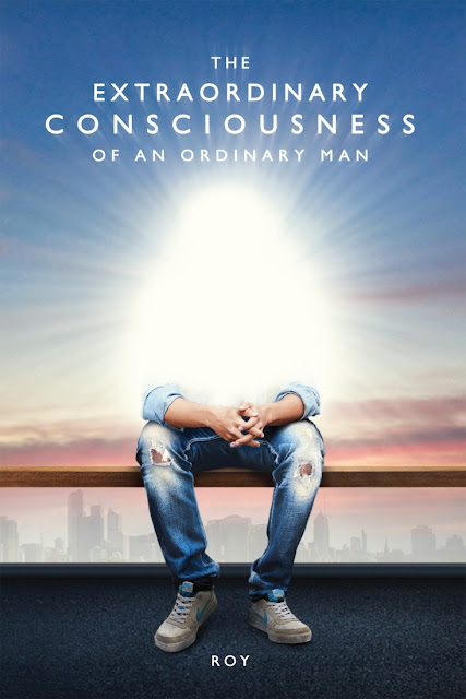 Book Review : The Extraordinary Consciousness Of An Ordinary Man - Roy