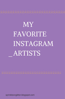 Sprinkle On Glitter Blog// My Favorite Instagran Artists