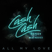 Cash Cash Lyrics  all My Love Conor Maynard www.unitedlyrics.com