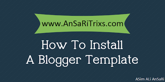 How to Install / Upload New Template on Blogger