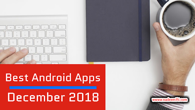 android best apps - android best apps december 2018