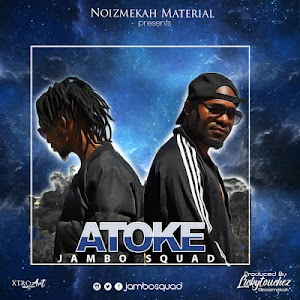 Download Audio | Jambo Squad - Atoke