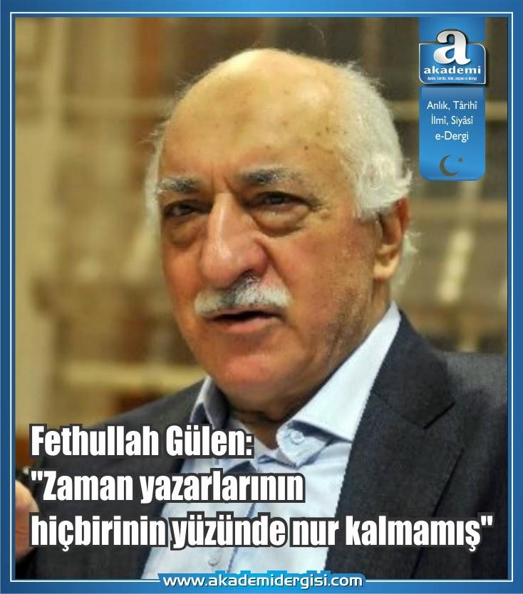 """Fethullah Gülen: """"Zaman yazarlarının hiçbirinin yüzünde nur kalmamış"""""""
