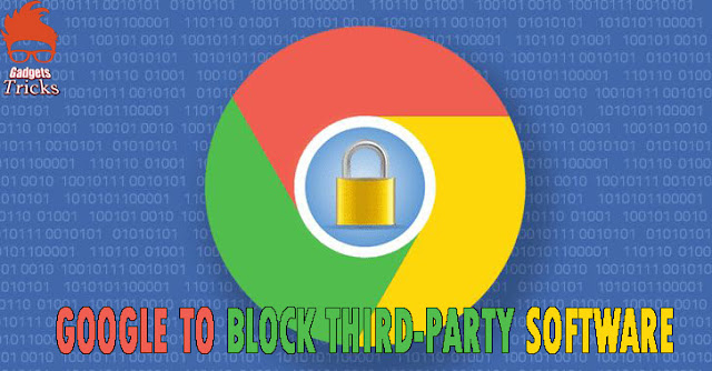 Google To Block Third-Party Software From Injecting Code Into Google Chrome Browser