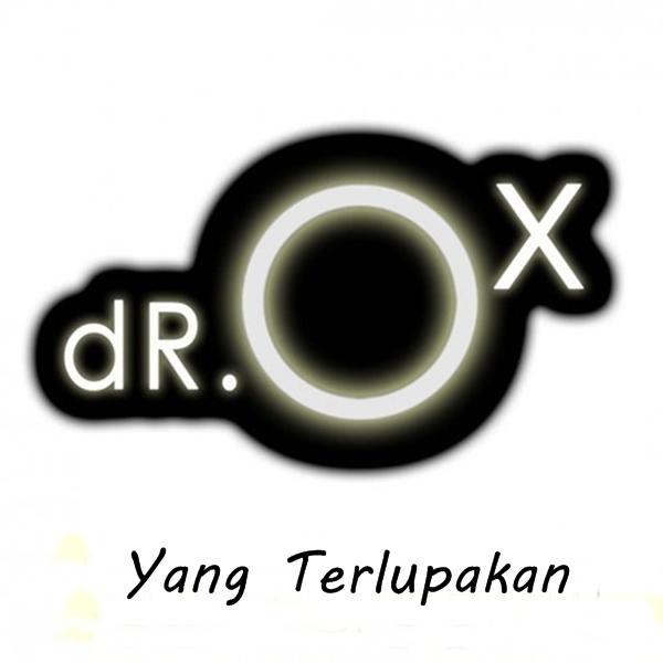 dR.OX - Yang Terlupakan