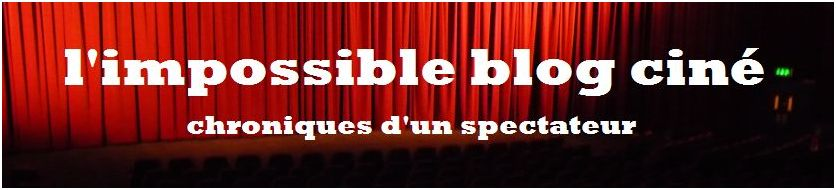 L'impossible blog ciné