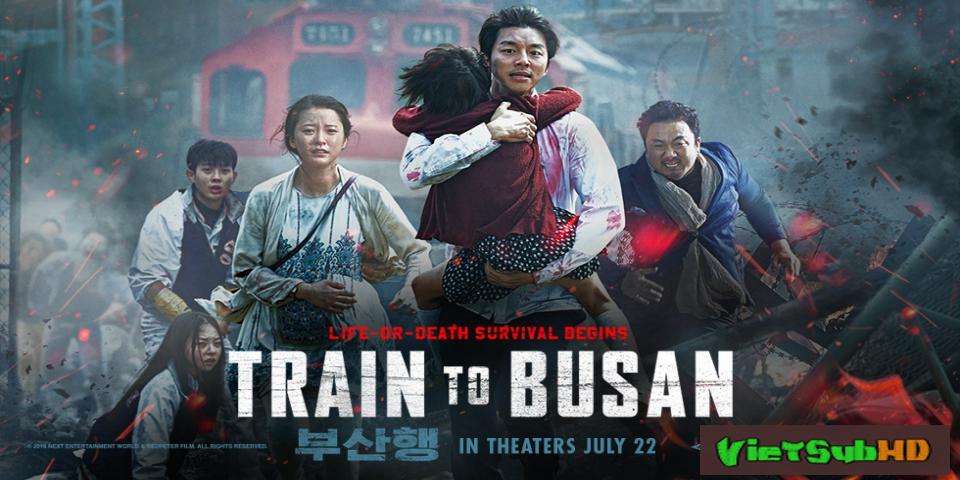 Phim Chuyến Tàu Sinh Tử VietSub HD | Train To Busan 2016
