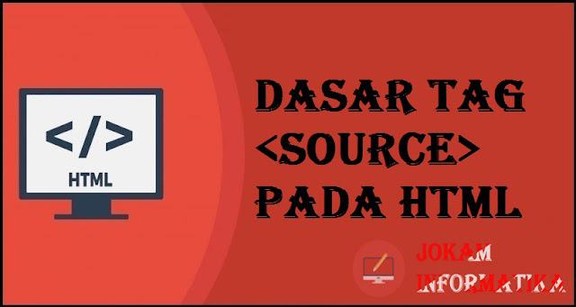 Dasar Atribut Tagging source Pada Bahasa Pemrograman HTML - JOKAM INFORMATIKA