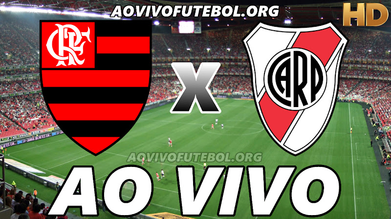 Assistir Flamengo vs River Plate Ao Vivo HD