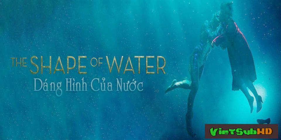 Phim Người Đẹp & Thủy Quái VietSub HD | Dáng Hình Của Nước / The Shape Of Water 2018