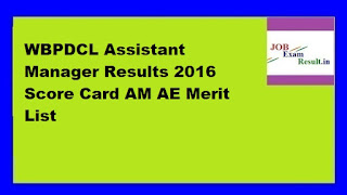 WBPDCL Assistant Manager Results 2016 Score Card AM AE Merit List