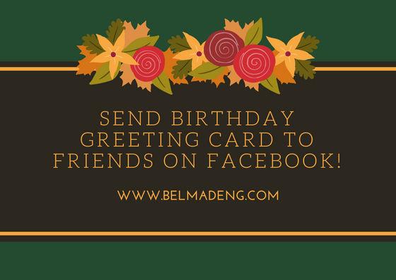 How To Send Birthday Greeting Card On Facebook Belmadeng