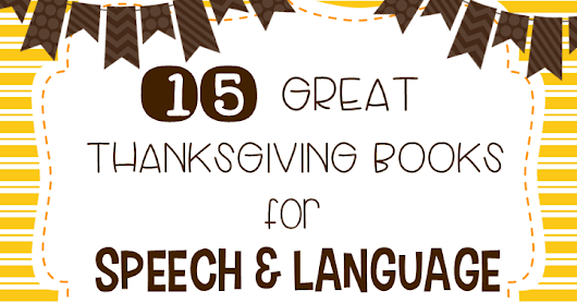 15 Great Thanksgiving Books for Speech & Language
