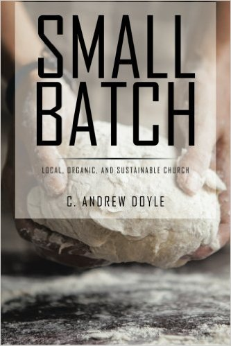 Small Batch: Local, Organic, Sustainable