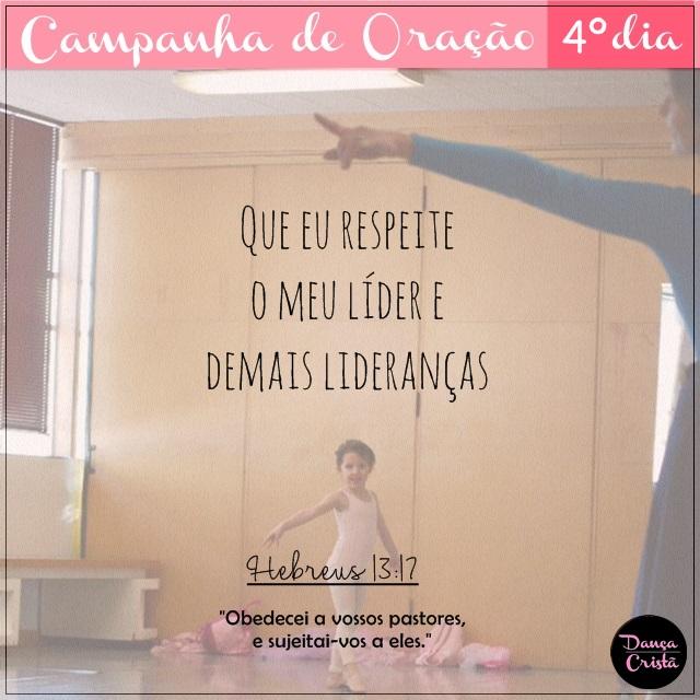 Campanha de Oração, 4º Dia, Que eu respeite o meu líder e demais lideranças, Campanha para Ministério de Dança, Blog Dança Cristã, Por Milene Oliveira.