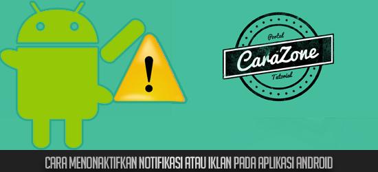Cara Menonaktifkan Notifikasi atau Iklan pada Aplikasi Android