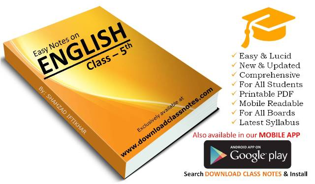 English Notes for 5th Class / V for all Islamabad Model Schools & Colleges