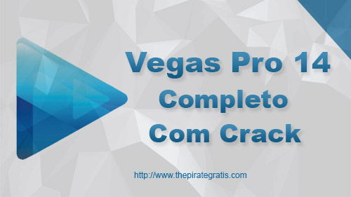 Download Vegas Pro 14 com Crack Completo via Torrent