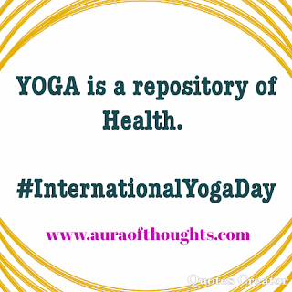Aura Of thoughts - International Yoga Day Quoe