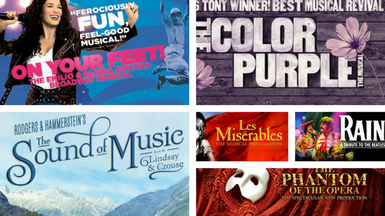 On Your Feet, The Color Purple, The Sound of Music, Les Miserables, Rain, The Phantom of the Opera