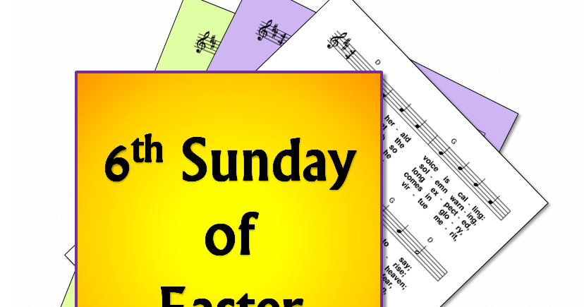 LiturgyTools Hymns For The 6th Sunday Of Easter Year B 6 May 2018